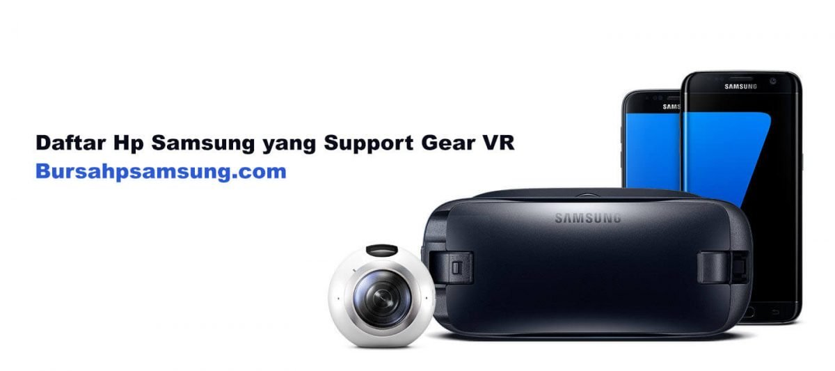 Daftar Hp Samsung yang Support Gear VR