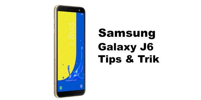 16 Tips Dan Trik Samsung Galaxy J6 Wajib Tahu