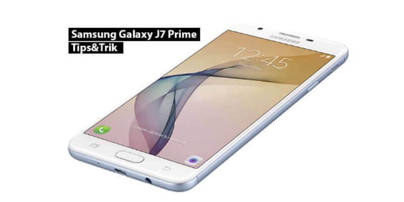 Tips dan Trik Galaxy Galaxy J7 Prime