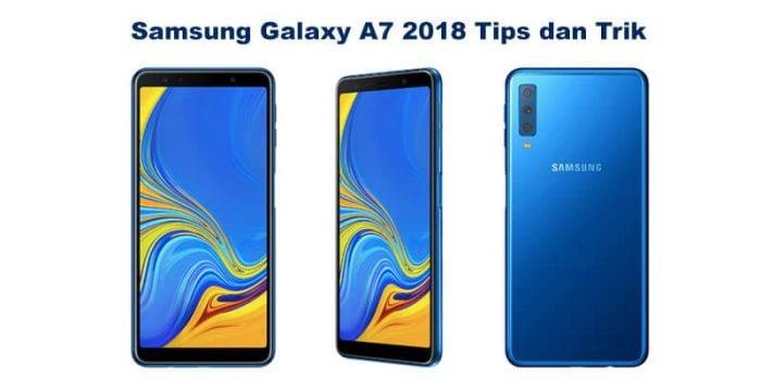Samsung Galaxy A7 2018 Tips dan Trik