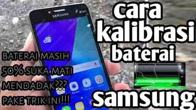 Cara Kalibrasi Baterai HP Samsung